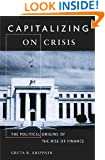 Capitalizing on Crisis: The Political Origins of the Rise of Finance