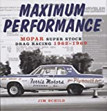 img - for Maximum Performance: Mopar Super Stock Drag Racing 1962-1969 book / textbook / text book