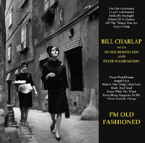 I'm Old Fashioned by Bill Charlap, Peter Bernstein and Peter Washington