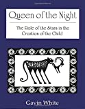 img - for Queen of the Night. the Role of the Stars in the Creation of the Child book / textbook / text book