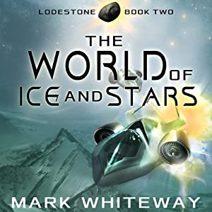 Lodestone, Book Two: The World of Ice and Stars Audiobook