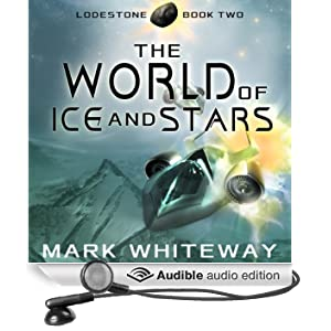 Lodestone, Book Two: The World of Ice and Stars (Unabridged)