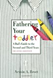 Fathering Your Toddler (0789208504) by Brott, Armin A.