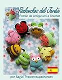 Rechonchos del Jard�n Patr�n de Amigurumi a Crochet (Amigurumis peque�os y bonitos n� 10) (Spanish Edition)