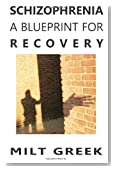 Schizophrenia: A Blueprint for Recovery