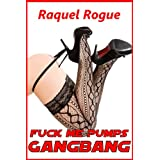 Fuck Me Pumps Gangbang (A Rough Sex Gangbang Story) (FMP Series)by Raquel Rogue