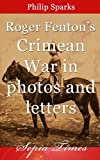 Roger Fentons Crimean War in Photos and Letters