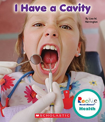 I Have a Cavity (Rookie Read-About Health)