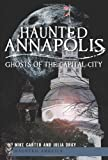 img - for Haunted Annapolis: Ghosts of the Capital City (Haunted America) book / textbook / text book