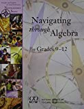 img - for Navigating Through Algebra in Grades 9-12 (Principles and Standards for School Mathematics Navigations Series) book / textbook / text book