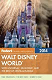 Fodor's Walt Disney World 2014: with Universal, SeaWorld, and the Best of Central Florida (Full-color Travel Guide)