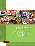 Children, Media and Culture (Issues in Cultural and Media Studies)