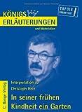 Königs Erläuterungen und Materialien: Interpretation zu Christoph Hein. In seiner frühen Kindheit ein Garten title=