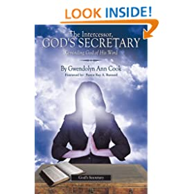 The Intercessor, God's Secretary: Reminding God of His Word.