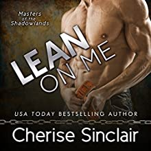 Lean on Me: Masters of the Shadowlands, Volume 4 (       UNABRIDGED) by Cherise Sinclair Narrated by Noah Michael Levine