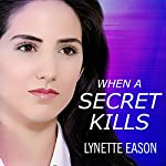 When a Secret Kills: Deadly Reunions Series #3 | Lynette Eason