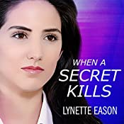 When a Secret Kills: Deadly Reunions Series #3 | Lynette Eason