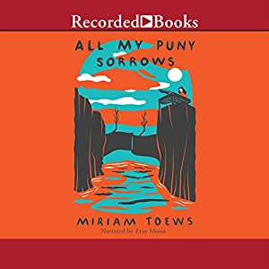 All My Puny Sorrows Audiobook