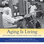 Aging Is Living: Myth-Breaking Storie...
