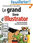 Le grand livre d'Illustrator : Logos,...