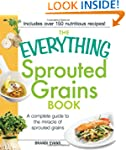 The Everything Sprouted Grains Book:...
