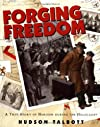 Forging Freedom: A True Story of Heroism During The Holocaust