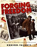 Forging Freedom: A True Story of Heroism During The Holocaust (0399234349) by Talbott, Hudson