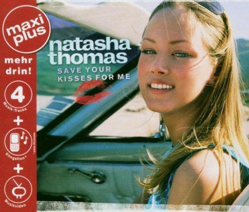 Natasha Thomas - Save Your Kisses for Me - Zortam Music
