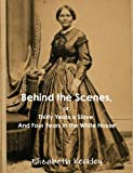 img - for Behind the Scenes, or, Thirty Years a Slave, And Four Years in the White House book / textbook / text book