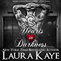 Hearts in Darkness Audiobook by Laura Kaye Narrated by Erin Jones