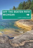 Michigan Off the Beaten Path®, 11th: A Guide to Unique Places (Off the Beaten Path Series)