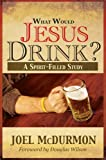 What Would Jesus Drink?