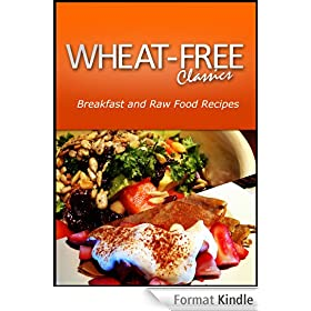 Wheat-Free Classics - Breakfast and Raw Food Recipes (English Edition)