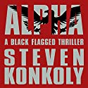 Black Flagged: Black Flagged, Book 1 Audiobook by Steven Konkoly Narrated by Joseph Morton