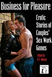 img - for Business for Pleasure: Erotic Stories of Couples' Sex Work Fantasies book / textbook / text book