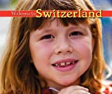 Welcome to Switzerland (Welcome to the World)