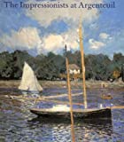 The Impressionists at Argenteuil (0300083491) by Professor Paul Hayes Tucker