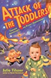 Image of Attack of the Toddlers! : Further Adventures on Planet Parenthood