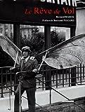 echange, troc Bernard Marck, Bertrand Piccard - Le Rêve de Vol ou l'Histoire des origines de l'aviation