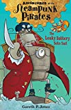 The Leaky Battery Sets Sail (Adventures of the Steampunk Pirates)