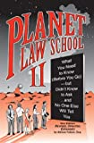 Planet Law School II: What You Need to Know (Before You Go), But Didn't Know to Ask... and No One Else Will Tell You, Second Edition