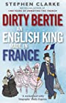 Dirty Bertie: An English King Made in...