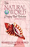 Seashells of the World Playing Cards (The Natural World Playing Card Collection)