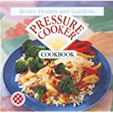 Better Homes and Gardens Pressure Cooker Cookbook