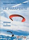 echange, troc P.-P. Ménégoz, Y. Goueslain - Le Parapente. Découvrir et pratiquer