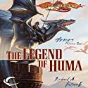 The Legend of Huma: Dragonlance: Heroes, Book 1 (       UNABRIDGED) by Richard A. Knaak Narrated by Richard Topol