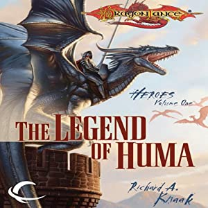 The Legend of Huma: Dragonlance: Heroes, Book 1 | [Richard A. Knaak]