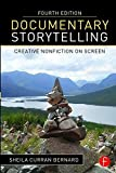 img - for Documentary Storytelling: Creative Nonfiction on Screen by Sheila Curran Bernard (2015-12-24) book / textbook / text book