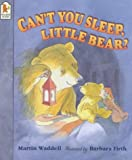 Can't You Sleep, Little Bear? (Big Bear & Little Bear) Martin Waddell