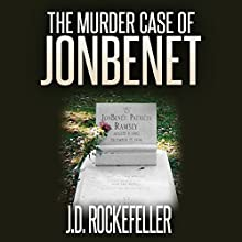 The Murder Case of JonBenet Audiobook by J.D. Rockefeller Narrated by Tammy Viers